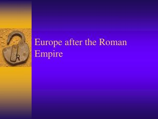 Europe after the Roman Domain