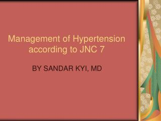 Administration of Hypertension as indicated by JNC 7