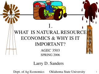 1. WHAT IS Characteristic Asset Financial matters and WHY IS IT Imperative? AGEC 3503 SPRING 2006