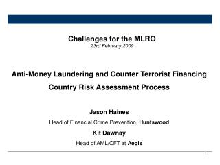 Hostile to Government evasion and Counter Terrorist Financing Nation Hazard Appraisal Process Jason Haines Head of Money