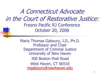 A Connecticut Advocate in the Court of Helpful Equity: Fresno Pacific RJ Gathering October 20, 2006