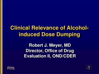 Clinical Significance of Liquor actuated Dosage Dumping