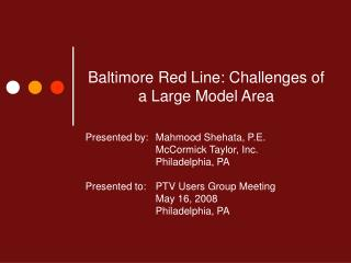 Baltimore Red Line: Difficulties of a Substantial Model Territory