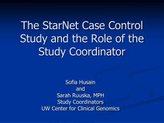 The StarNet Case Control Study and the Part of the Study Facilitator