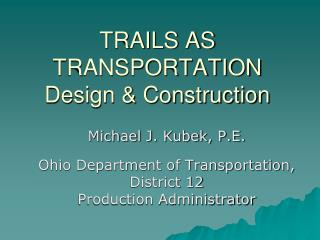 TRAILS AS TRANSPORTATION Configuration and Development