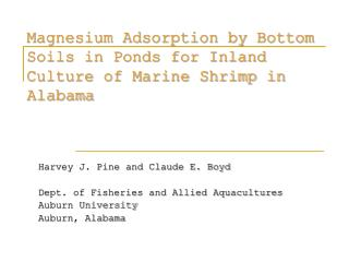 Magnesium Adsorption by Base Soils in Lakes for Inland Culture of Marine Shrimp in Alabama