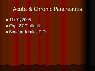 Intense and Ceaseless Pancreatitis