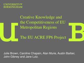 Innovative Learning and the Intensity of EU Metropolitan Areas The EU Section of land FP6 Venture