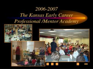 2006-2007 The Kansas Early Vocation Proficient/Tutor Institute