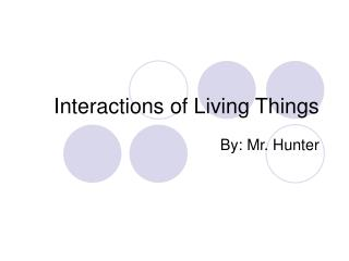 Collaborations of Living Things