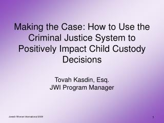 Putting forth the Defense: How to Utilize the Criminal Equity Framework to Decidedly Affect Tyke Care Choices Tovah Kasd