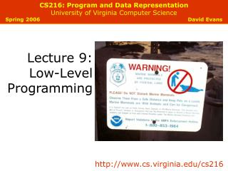 CS216: System and Information Representation College of Virginia Software engineering Spring 2006 David Evans