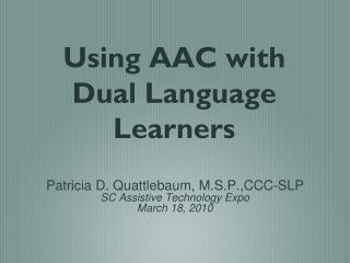 Utilizing AAC with Double Dialect Learners