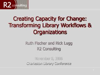 Making Limit for Change: Changing Library Work processes and Associations