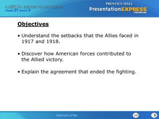 Comprehend the misfortunes that the Associates confronted in 1917 and 1918. Find how American strengths added to the Uni