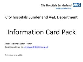 City doctor's facilities Sunderland A&E Office Data Card Pack Delivered by Dr Sarah Frewin Correspondence to s.e.frewin@