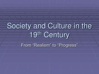 Society and Culture in the nineteenth Century