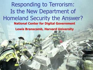 Reacting to Terrorism: Is the New Department of Homeland Security the Answer