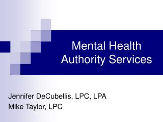 Psychological wellness Authority Services