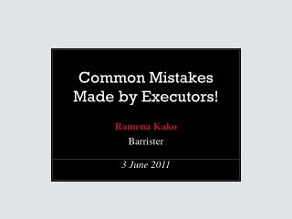 Regular Mistakes Made by Executors