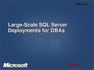 Vast Scale SQL Server Deployments for DBAs