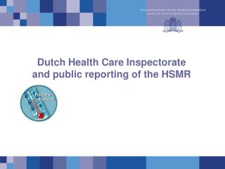 Dutch Health Care Inspectorate and open reporting of the HSMR ...
