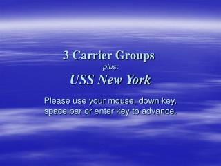 3 Carrier Groups in addition to: