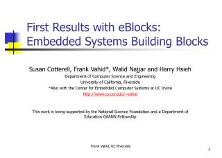 To start with Results with eBlocks: Embedded Systems Building Blocks