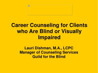 Vocation Counseling for Clients who Are Blind or Visually Impaired