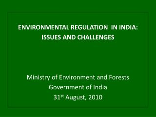 Natural REGULATION IN INDIA: ISSUES AND CHALLENGES Ministry of Environment and Forests Government of India 31
