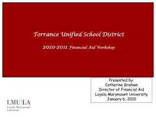 Torrance Unified School District 2010-2011 Financial Aid Works