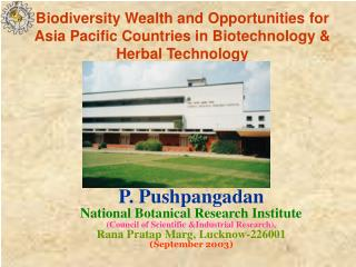 Biodiversity Wealth and Opportunities for Asia Pacific Countries in Biotechnology Herbal Technology