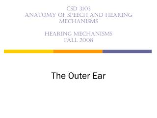 CSD 3103 life structures of discourse and listening to instruments Hearing systems Fall 2008