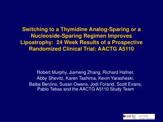 Changing to a Thymidine Analog-Sparing or a Nucleoside-Sparing Regimen Improves Lipoatrophy: 24 Week Results of a Pros