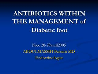 Anti-microbials WITHIN THE MANAGEMENT of Diabetic foot