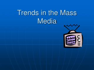 Patterns in the Mass Media