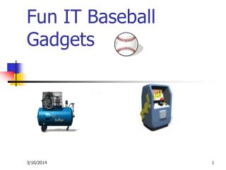 Fun IT Baseball Gadgets
