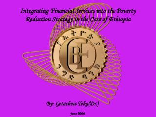 Incorporating Financial Services into the Poverty Reduction Strategy on account of Ethiopia
