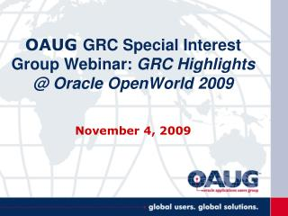 OAUG GRC Special Interest Group Webinar: GRC Highlights Oracle OpenWorld 2009