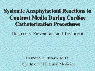 Systemic Anaphylactoid Reactions to Contrast Media During Cardiac Catheterization Procedures