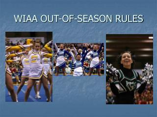 WIAA OUT-OF-SEASON RULES