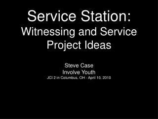 Administration Station: Witnessing and Service Project Ideas