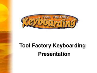 Device Factory Keyboarding Adventure Presentation
