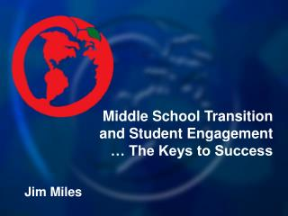 Center School Transition and Student Engagement The Keys to Success