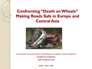 Facing Death on Wheels Making Roads Safe in Europe and Central Asia