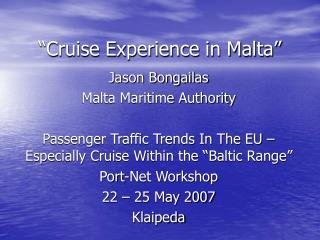 Journey Experience in Malta