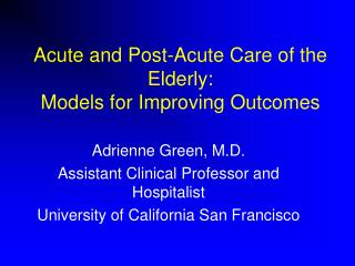 Intense and Post-Acute Care of the Elderly: Models for Improving ...