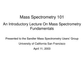 Mass Spectrometry 101 An Introductory Lecture On Mass Spectrometry Fundamentals