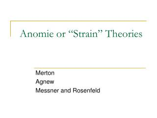 Anomie or Strain Theories