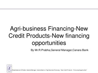 Agri-business Financing-New Credit Products-New financing open doors